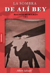 ¡Maldito musulmán! (La sombra de Alí bey II)